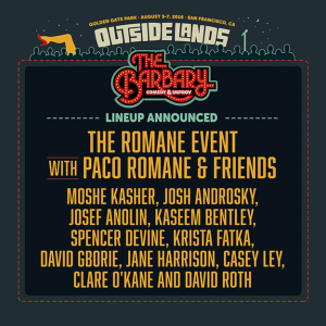 Outside Lands presents - The Romane Event Comedy Show with Paco Romane