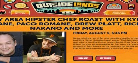 Outside Lands: The Bay Area Hipster Chef Roast with Paco Romane, Kyle Kinane and more!